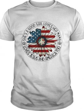 Patriotic Girl Loves Her Mama JesusAmerica Daisy shirt