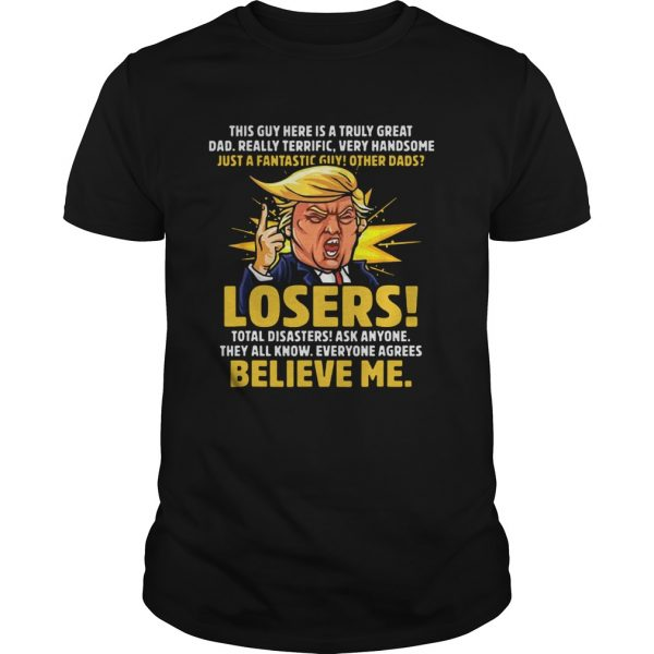 Truly Great Dad Funny Trump Speech Fathers Day  Unisex