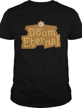 Welcome To Doom Eternal shirt