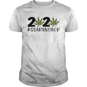2020 Covid 19 Quarantined Cannabis Weed  Unisex