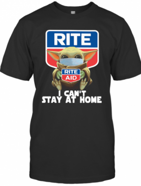 Baby Yoda Hug Rite Aid I Can'T Stay At Home Covid 19 T-Shirt