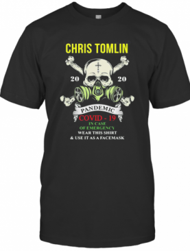 Chris Tomlin Pandemic Covid 19 In Case Of Emergency T-Shirt