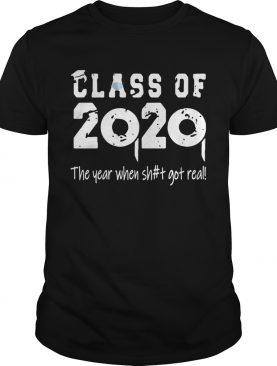 Class Teachers Of 2020 The Year When Shit Got Real shirt