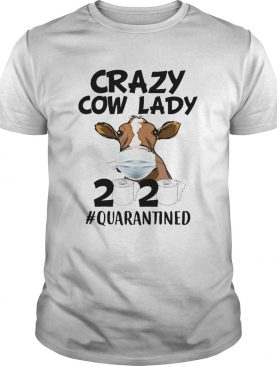 Crazy cow lady mask 2020 toilet paper quarantined shirt