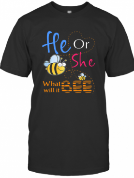 He Or She What Will It Bee T-Shirt