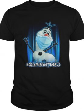 Olaf Face Mask Quarantined shirt