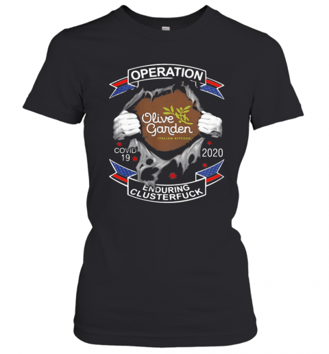 Olive Garden Italian Kitchen Operation Covid 19 2020 Enduring Clusterfuck T-Shirt Classic Women's T-shirt