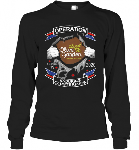 Olive Garden Italian Kitchen Operation Covid 19 2020 Enduring Clusterfuck T-Shirt Long Sleeved T-shirt