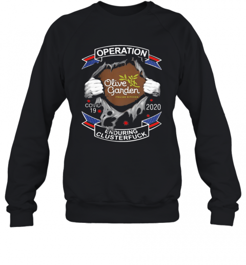 Olive Garden Italian Kitchen Operation Covid 19 2020 Enduring Clusterfuck T-Shirt Unisex Sweatshirt