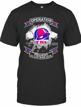 Taco Bell Operation Covid 19 2020 Enduring Clusterfuck T-Shirt