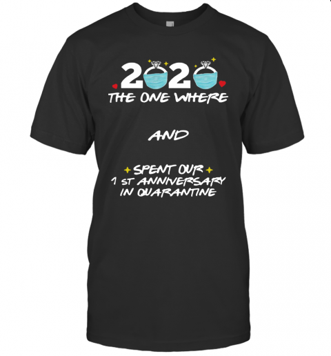 2020 Ring Mask The One Where And Spent Our 1St Anniversary In Quarantine T-Shirt Classic Men's T-shirt