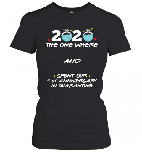 2020 Ring Mask The One Where And Spent Our 1St Anniversary In Quarantine T-Shirt Classic Women's T-shirt