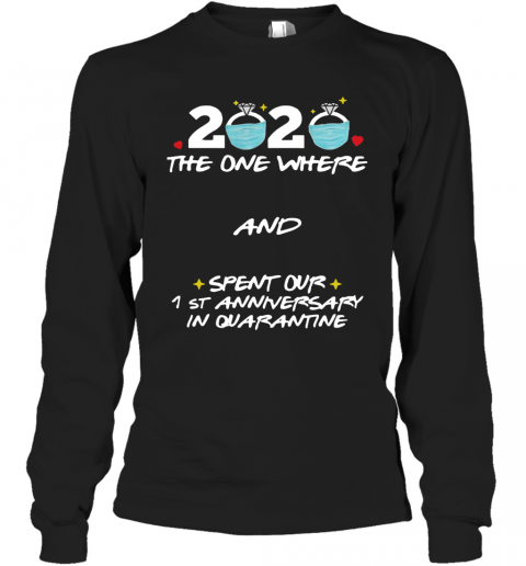 2020 Ring Mask The One Where And Spent Our 1St Anniversary In Quarantine T-Shirt Long Sleeved T-shirt