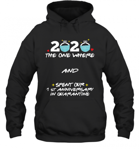 2020 Ring Mask The One Where And Spent Our 1St Anniversary In Quarantine T-Shirt Unisex Hoodie