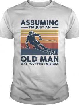 Assuming Im Just An Old Lady Was Your First Mistake Skiing Vintage shirt