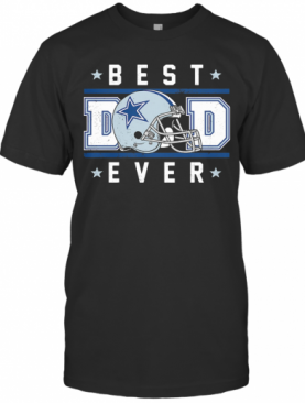 Dallas Cowboys Best Dad Ever Happy Father'S Day Stars T-Shirt