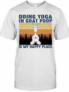 Doing Yoga In Goat Poop Is My Happy Place Black Vintage T-Shirt