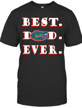 Father's Day Best Dad Florida Gators Ever T-Shirt