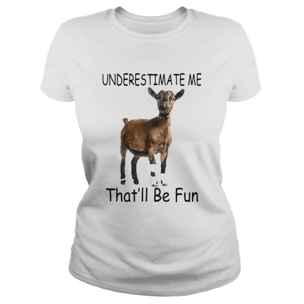Goat Underestimate me thatll be fun  Classic Ladies