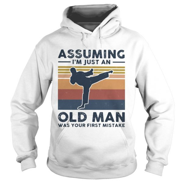 Karate assuming im just an old man was your first mistake vintage  Hoodie