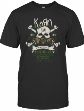 Korn 2020 Pandemic Covid 19 In Case Of Emergency Cut This T-Shirt