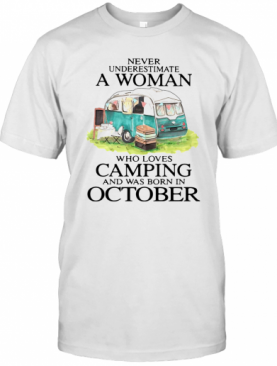 Never Underestimate A Woman Who Loves Camping T-Shirt