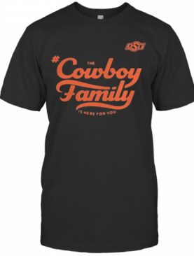 Osu the cowboy family is here for you shirt T-Shirt