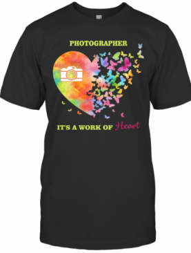 Photographer It'S A Work Of Heart Butterfly T-Shirt