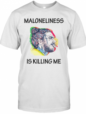 Post Malone Maloneliness Is Killing Me T-Shirt