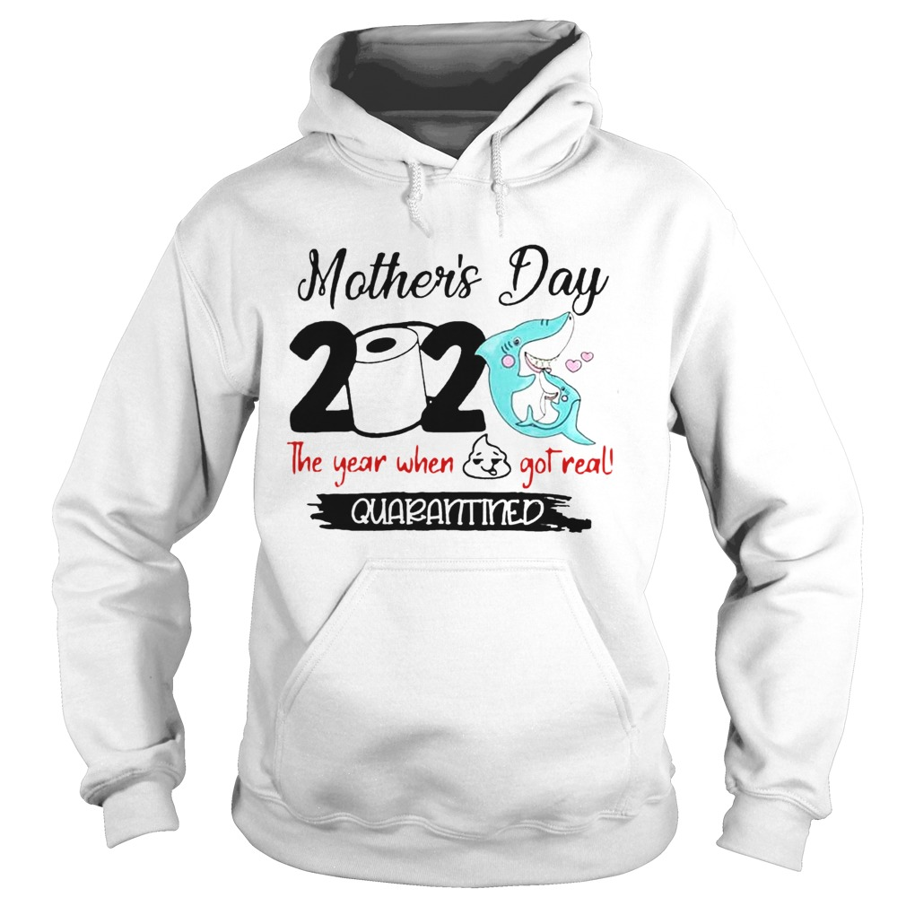 Shark Happy Mothers Day 2020 Toilet Paper The Year When Shit Got Real Quarantined  Hoodie