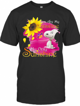 Snoopy Butterfly Sunflower You Are My Sunshine My Only Sunshine T-Shirt