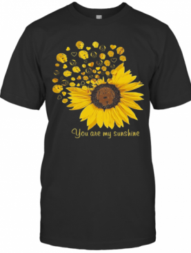 Sunflower Dogs You Are My Sunshine T-Shirt