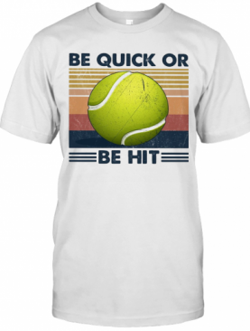 Tennis Be Quick Or Be Hit Vintage T-Shirt