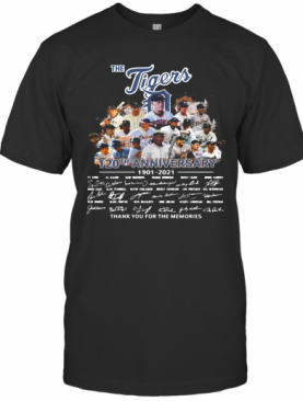 The Tigers Legends 120Th Aniversary 1901 2021 Thank You For The Memories Signatures T-Shirt