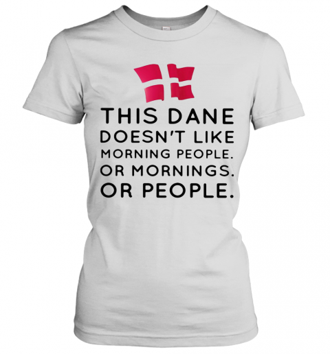 This Dance Doesn'T Like Morning People Or Mornings Or People T-Shirt Classic Women's T-shirt