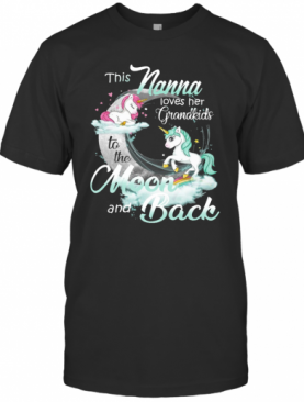 This Nanna Loves Her Grandkids To The Moon And Back Unicorn T-Shirt