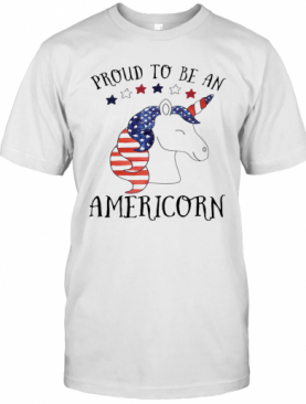 Unicorn Proud To Be An Americorn American Flag Independence Day T-Shirt