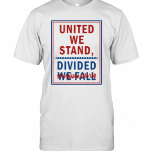 United We Stand Divided We Fall T-Shirt Classic Men's T-shirt