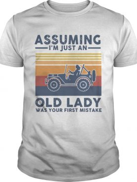 Vintage Girl Driving Assuming Im Just An Old Lady Was Your First Mistake shirt