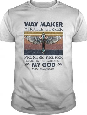 Way maker miracle worker promise keeper light in the darkness my god that is who you are vintage sh
