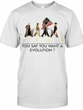 You Say You Want A Revolution American Flag Independence Day T-Shirt