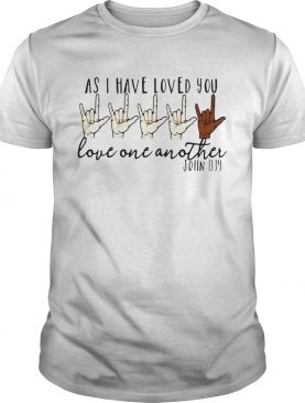 As i have loved you love one another john shirt