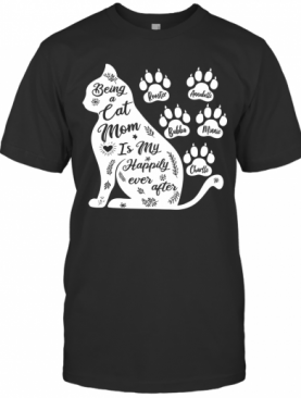 Being A Cat Mom Is My Happily Ever After T-Shirt