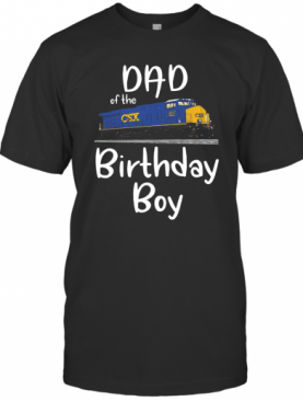 Dad Of The CSX 937 Birthday Boy T-Shirt