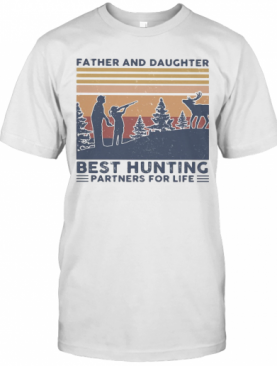 Father And Daughter Best Hunting Partnees For Life Vintage T-Shirt