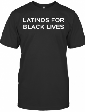 George Floyd Latinos For Black Lives T-Shirt