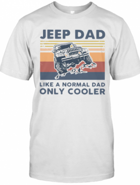 Jeep Dad Like A Normal Dad Only Cooler Vintage T-Shirt