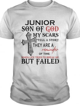 Junior son of god my scars tell a story they are a reminder of time when life tried to break me but