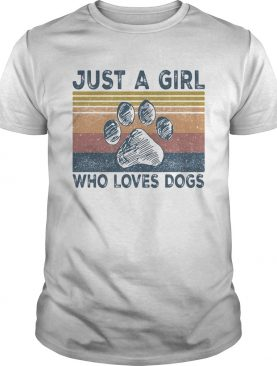 Just a girl who loves paw dogs vintage retro shirt