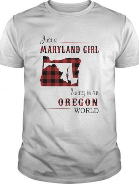Just a maryland girl living in a oregon world map shirt